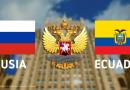 Cooperación Ecuador - Rusia: Prototipo para nuevas relaciones de América Latina con el mundo
